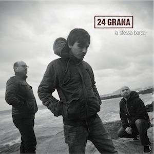 24 Grana - La Stessa Barca