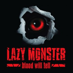 Lazy Monster - Blood Will Tell