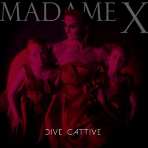 Madame X Dive Cattive
