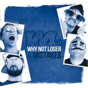 Why Not Loser - 4 Mistakes