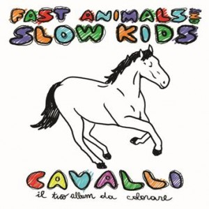 Fast Animals and Slow Kids – Cavalli