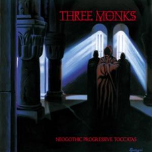 Three Monks – Neogothic Progressive Toccatas
