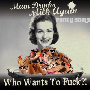 Mum Drinks Milk Again - Who Wants To Fuck?!