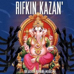 Rifkin Kazan' - Bulgarian Nirvana Marasma