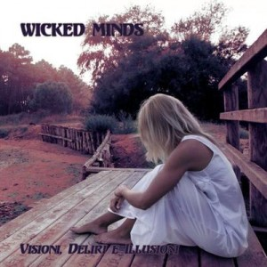 Wicked Minds - Visioni Deliri E Illusioni