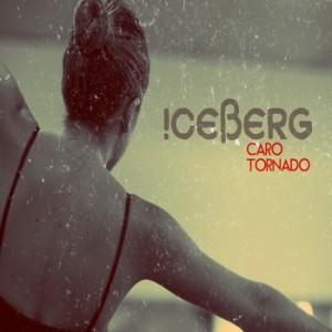 Iceberg - Caro Tornado