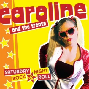 Caroline And The Treats - Saturday Night, Rock And Roll