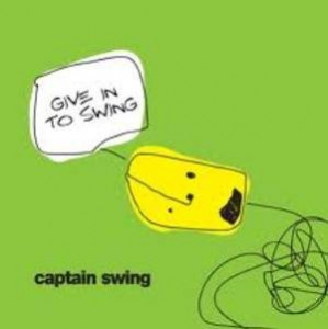 Captain Swing - Give In To Swing