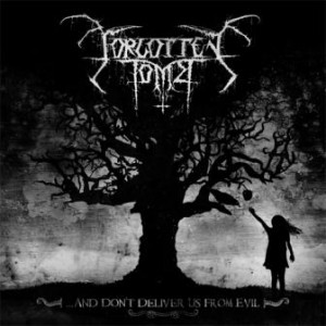 Forgotten Tomb - …And Don't Deliver Us From Evil…