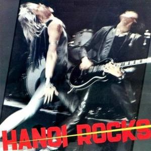 Hanoi Rocks - Bangkok Shocks, Saigon Shakes, Hanoi Rocks