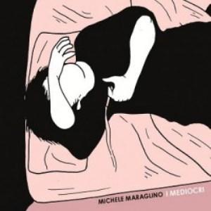 Michele Maraglino - I Mediocri