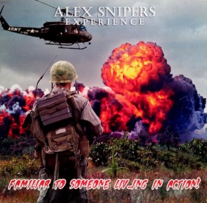 Alex Snipers Experience - Familiar To Someone Li…ving In Action