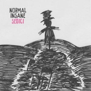 Normal Insane - Sedici