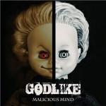 Godlike - Malicious Mind
