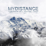 My Distance - Tomorrow Will Become Today