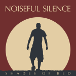 Noiseful Silence - Shades Of Red