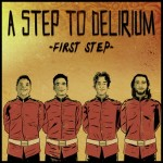 A Step To Delirium - First Step