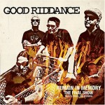 Good Riddance - Remain In Memory The Final Show