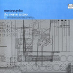 Motorpsycho - The Nerve Tattoo