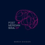 March Division - Post Meridian Soul