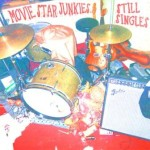 Movie Star Junkies - Still Singles