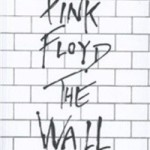 Pink Floyd. The Wall. La storia dell'album capolavoro