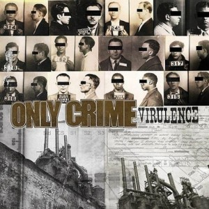 Only Crime - Virulence