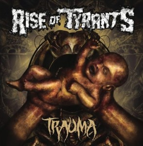 Rise Of Tyrants - Trauma