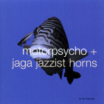 Motorpsycho & Jaga Jazzist - In The Fishtank 10