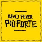 Revo Fever - Più Forte