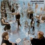 Robert Fripp & Brian Eno - No Pussyfooting