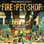 WorldService Project - Fire In A Pet Shop
