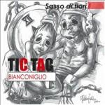 Tic Tac Bianconiglio - Sasso Di Fiori Vol I & II
