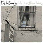 Bill La Bounty - Into Something Blue