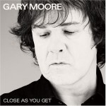 Gary Moore - Close As You Get It