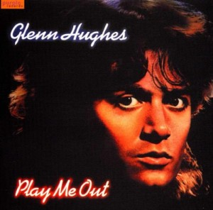 Glenn Hughes - Play Me Out
