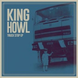 King Howl - Truck Stop