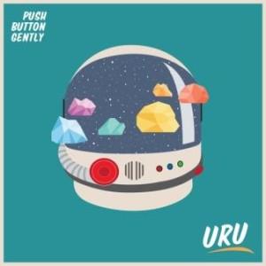 Push Button Gently - Uru