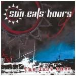Sun Eats Hours - The Last Ones