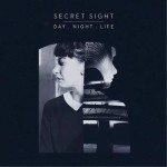 Secret Sight - Day Night Life