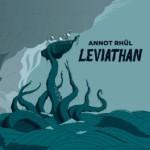 Annot Rhül - Leviathan