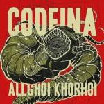 Codeina - Allghoi Khorhoi