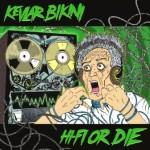Kevlar Bikini - Hi-Fi Or Die