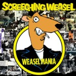 Screeching Weasel - Weasel Mania