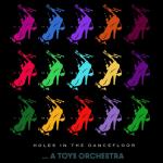 Holes In The Dancefloor, il nuovo EP degli A Toys Orchestra
