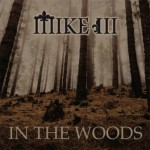 Mike 3RD - In The Woods