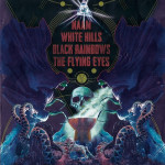 Naam, White Hills, Black Rainbow, The Flying Eyes