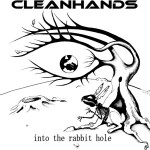 Cleanhands - Into The Rabbit Hole