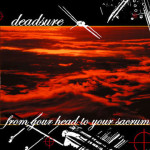 Deadsure - From Your Head To Your Sacrum