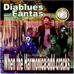 Diablues And Fàntas - When The Harmonica Add Cracks